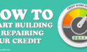 How To Start Building Or Repairing Your Credit